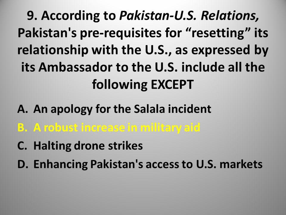 9. According to Pakistan-U.S.