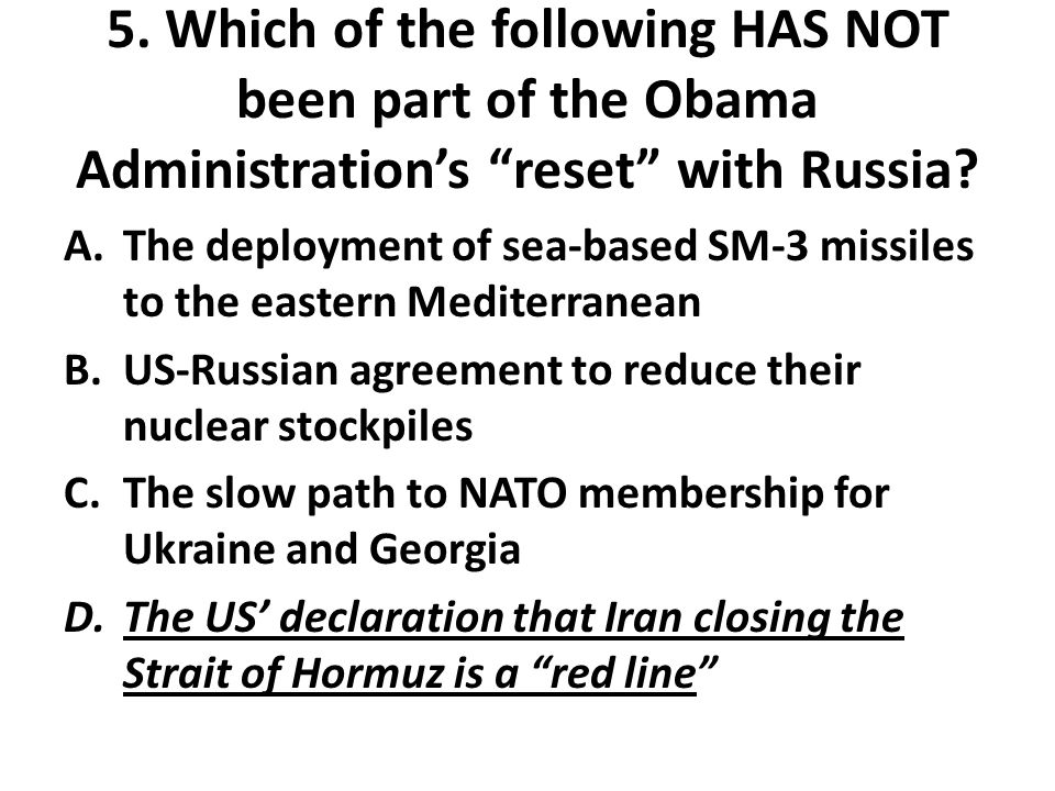 5. Which of the following HAS NOT been part of the Obama Administration's reset with Russia.
