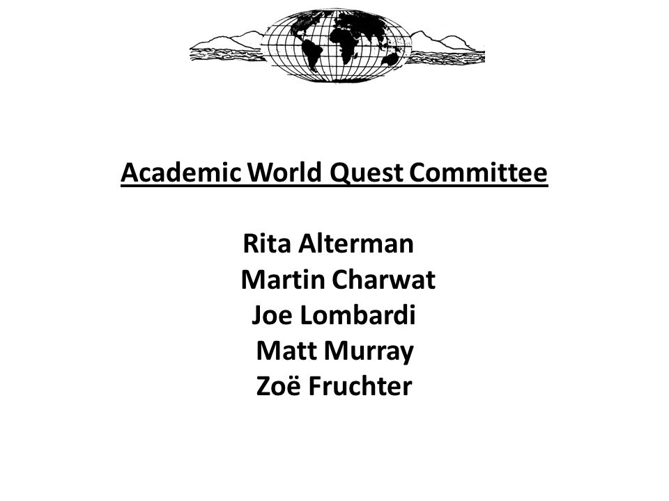 Academic World Quest Committee Rita Alterman Martin Charwat Joe Lombardi Matt Murray Zoë Fruchter