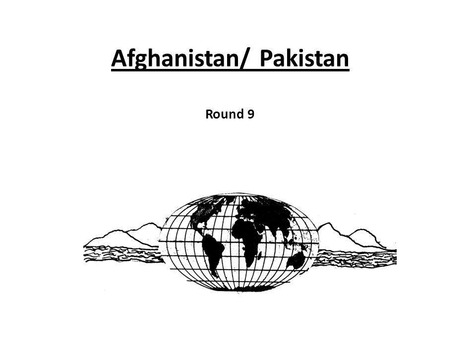 Afghanistan/ Pakistan Round 9