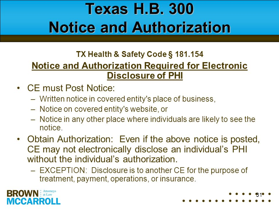 31 Texas H.B. 300 Notice and Authorization TX Health & Safety Code § 181.154 Notice and Authorization Required for Electronic Disclosure of PHI CE mus