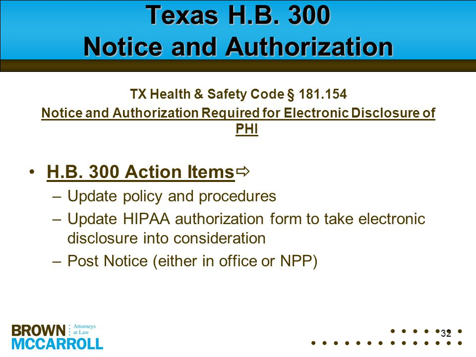 Texas H.B. 300 Notice and Authorization TX Health & Safety Code § 181.154 Notice and Authorization Required for Electronic Disclosure of PHI H.B. 300