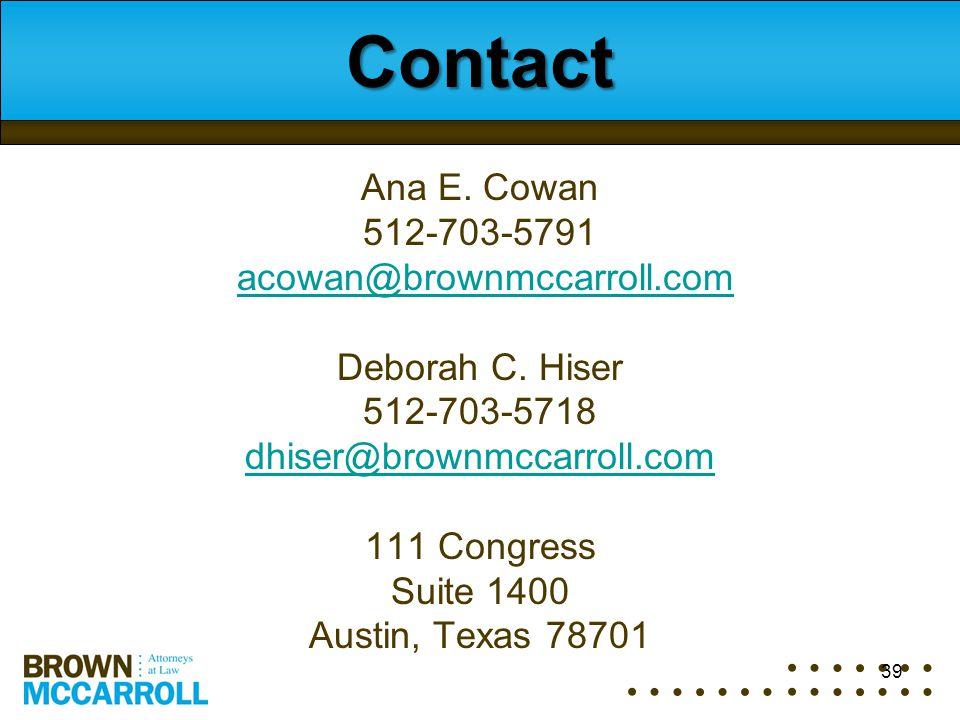 Contact Ana E. Cowan 512-703-5791 acowan@brownmccarroll.com Deborah C.