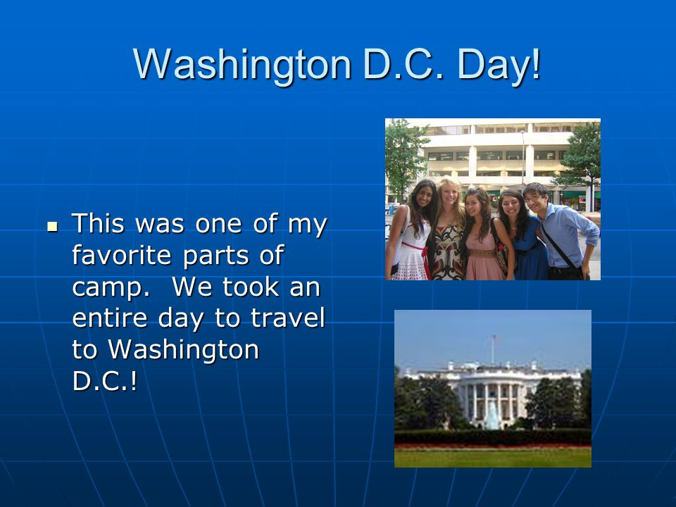 Washington D.C. Day. This was one of my favorite parts of camp.