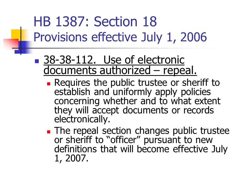 HB 1387: Section 18 Provisions effective July 1, 2006 38-38-112.