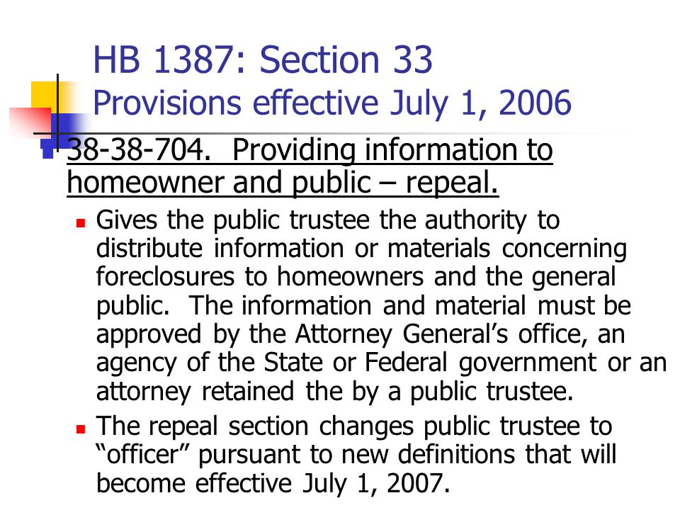 HB 1387: Section 33 Provisions effective July 1, 2006 38-38-704.