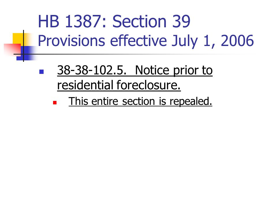 HB 1387: Section 39 Provisions effective July 1, 2006 38-38-102.5.