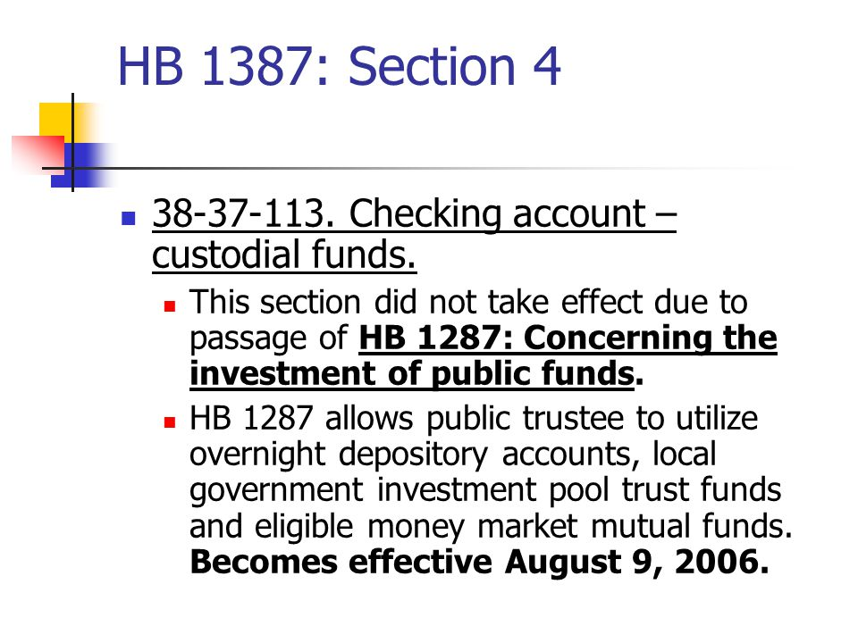 HB 1387: Section 4 38-37-113. Checking account – custodial funds.