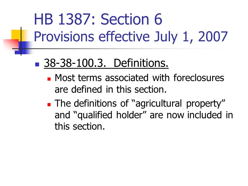 HB 1387: Section 6 Provisions effective July 1, 2007 38-38-100.3.