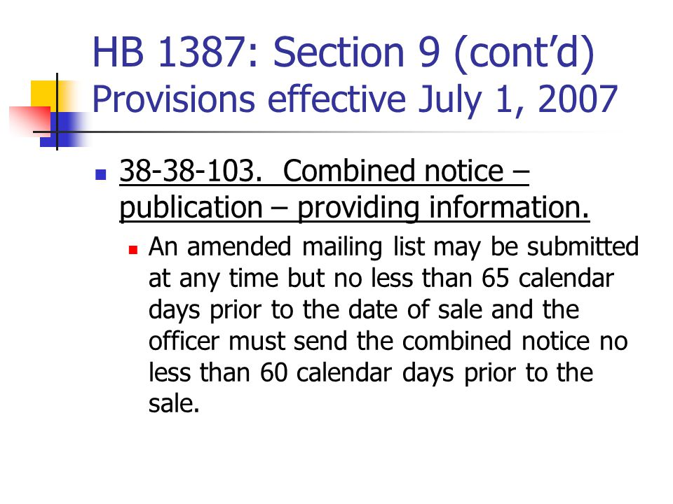 HB 1387: Section 9 (cont'd) Provisions effective July 1, 2007 38-38-103.