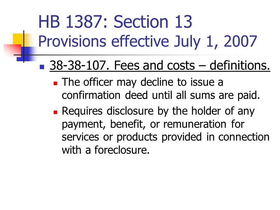 HB 1387: Section 13 Provisions effective July 1, 2007 38-38-107.