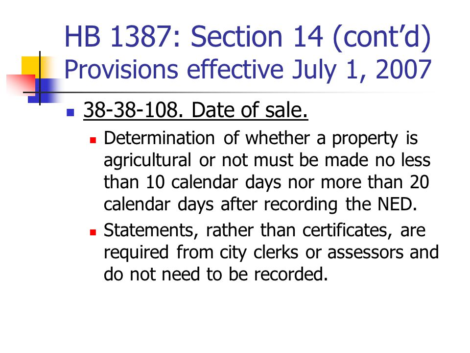 HB 1387: Section 14 (cont'd) Provisions effective July 1, 2007 38-38-108.
