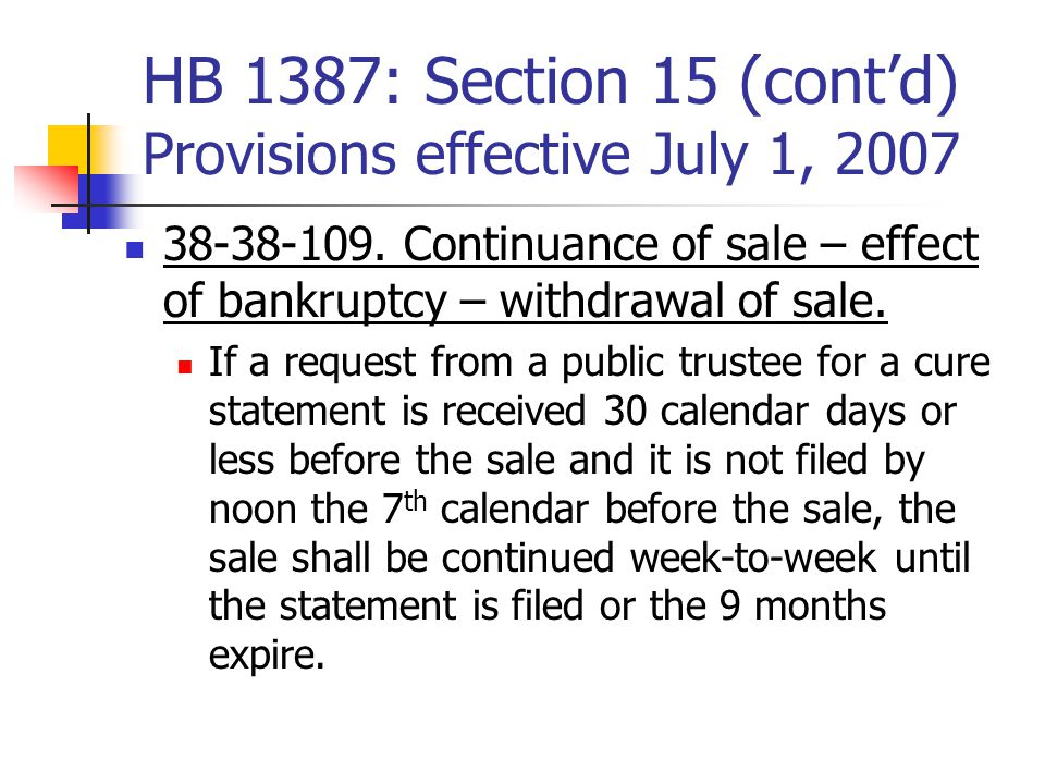 HB 1387: Section 15 (cont'd) Provisions effective July 1, 2007 38-38-109.