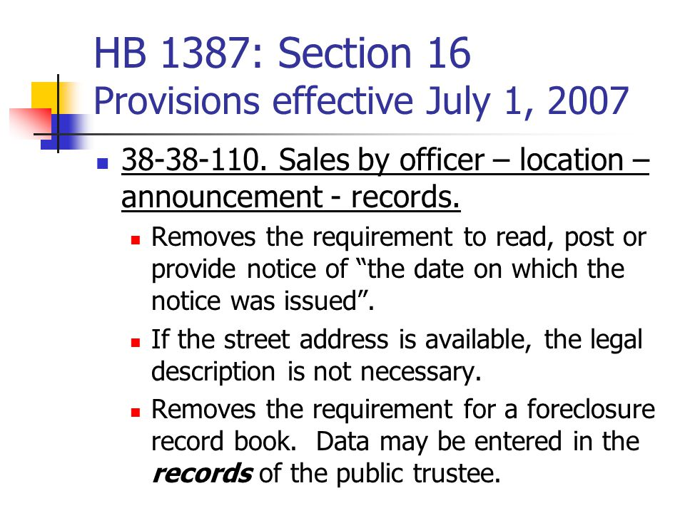 HB 1387: Section 16 Provisions effective July 1, 2007 38-38-110.