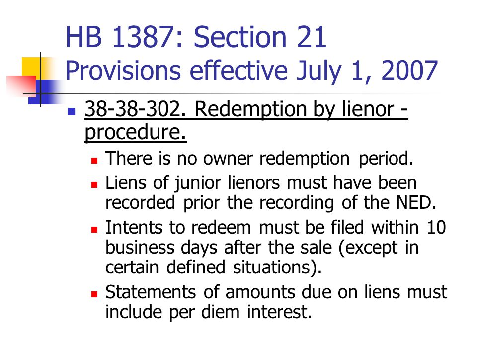 HB 1387: Section 21 Provisions effective July 1, 2007 38-38-302.