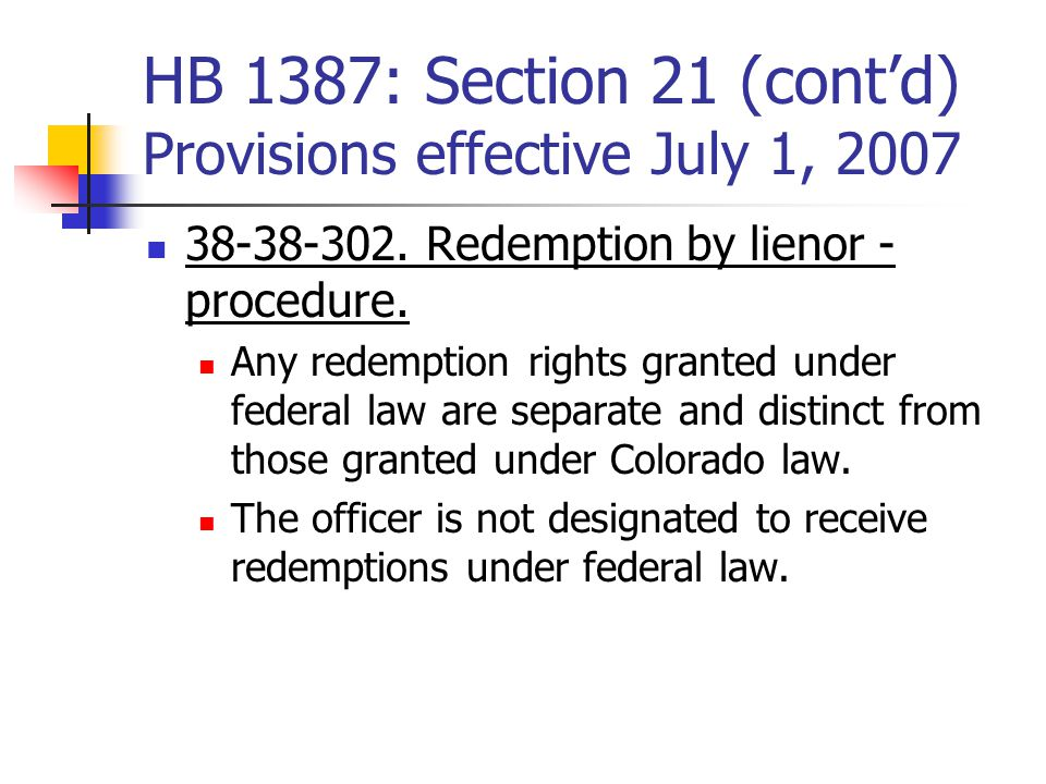 HB 1387: Section 21 (cont'd) Provisions effective July 1, 2007 38-38-302.