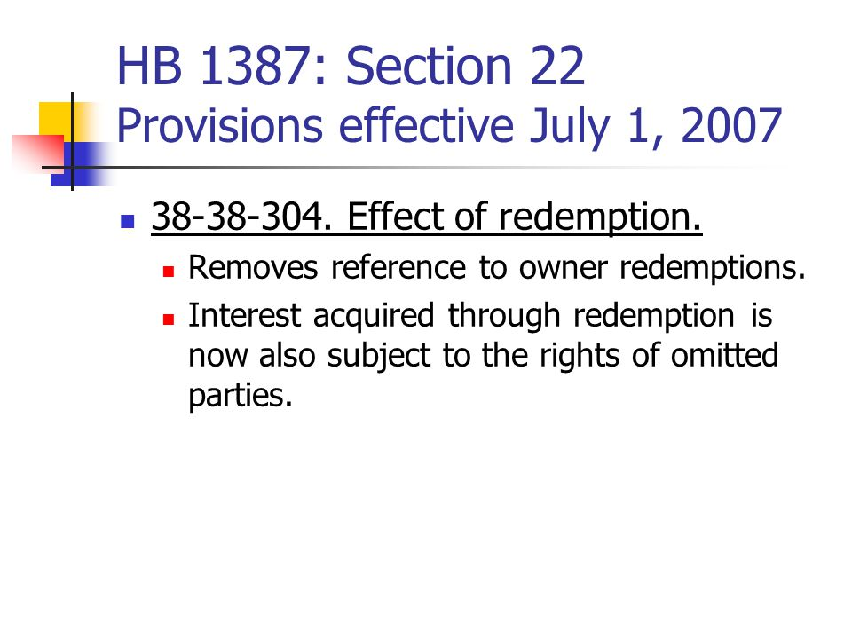 HB 1387: Section 22 Provisions effective July 1, 2007 38-38-304.