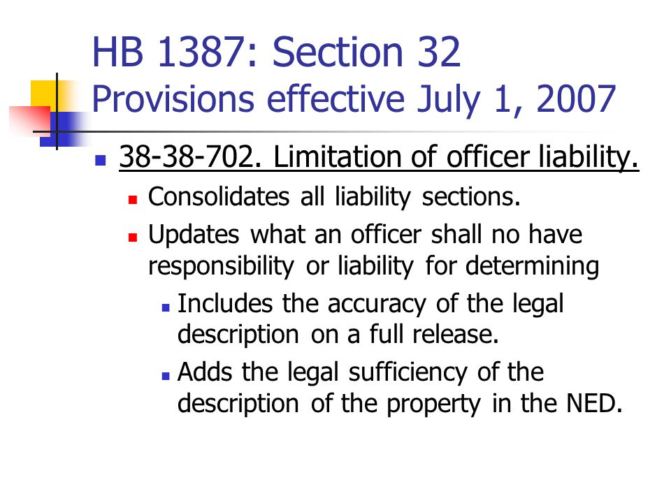 HB 1387: Section 32 Provisions effective July 1, 2007 38-38-702.