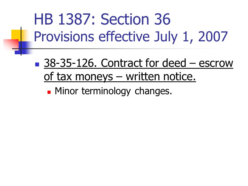 HB 1387: Section 36 Provisions effective July 1, 2007 38-35-126.