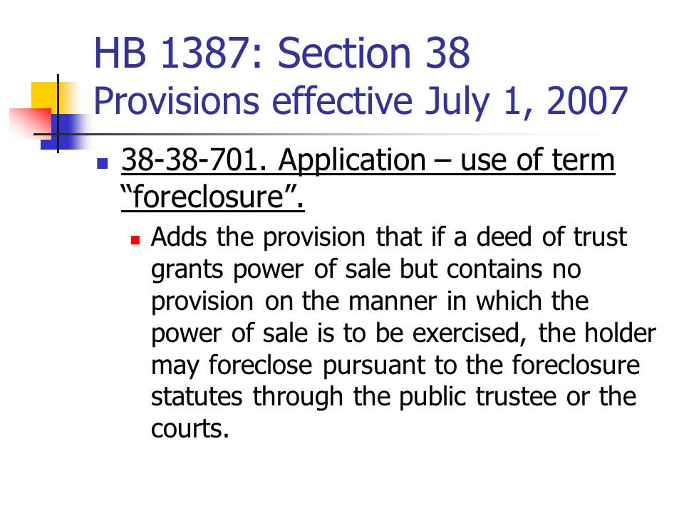 HB 1387: Section 38 Provisions effective July 1, 2007 38-38-701.