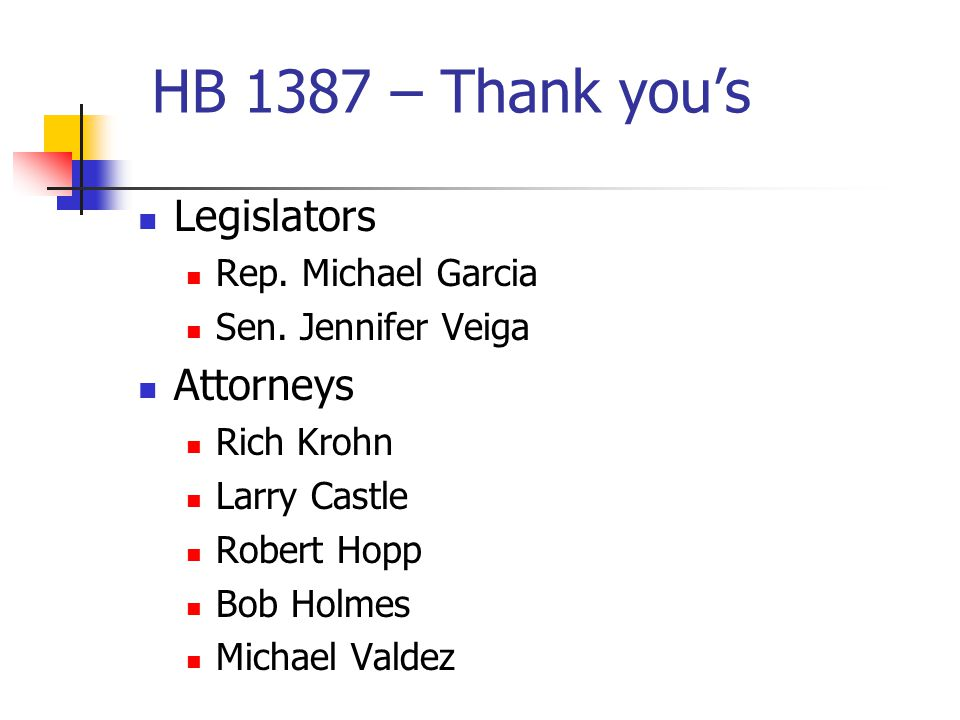 HB 1387 – Thank you's Legislators Rep. Michael Garcia Sen.