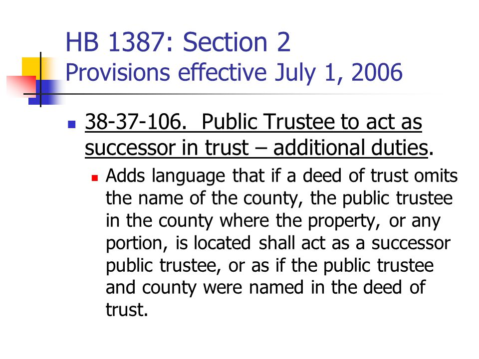 HB 1387: Section 2 Provisions effective July 1, 2006 38-37-106.