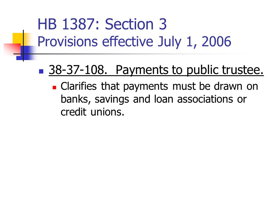 HB 1387: Section 3 Provisions effective July 1, 2006 38-37-108.