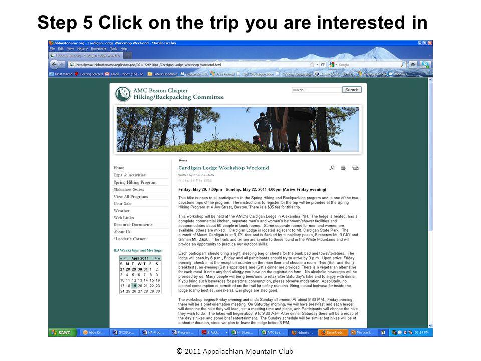 © 2011 Appalachian Mountain Club Step 7 Register for the trip