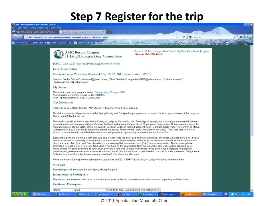 © 2011 Appalachian Mountain Club Step 8 For SHP trips: You will be approved for early program trips, as long as there is space.