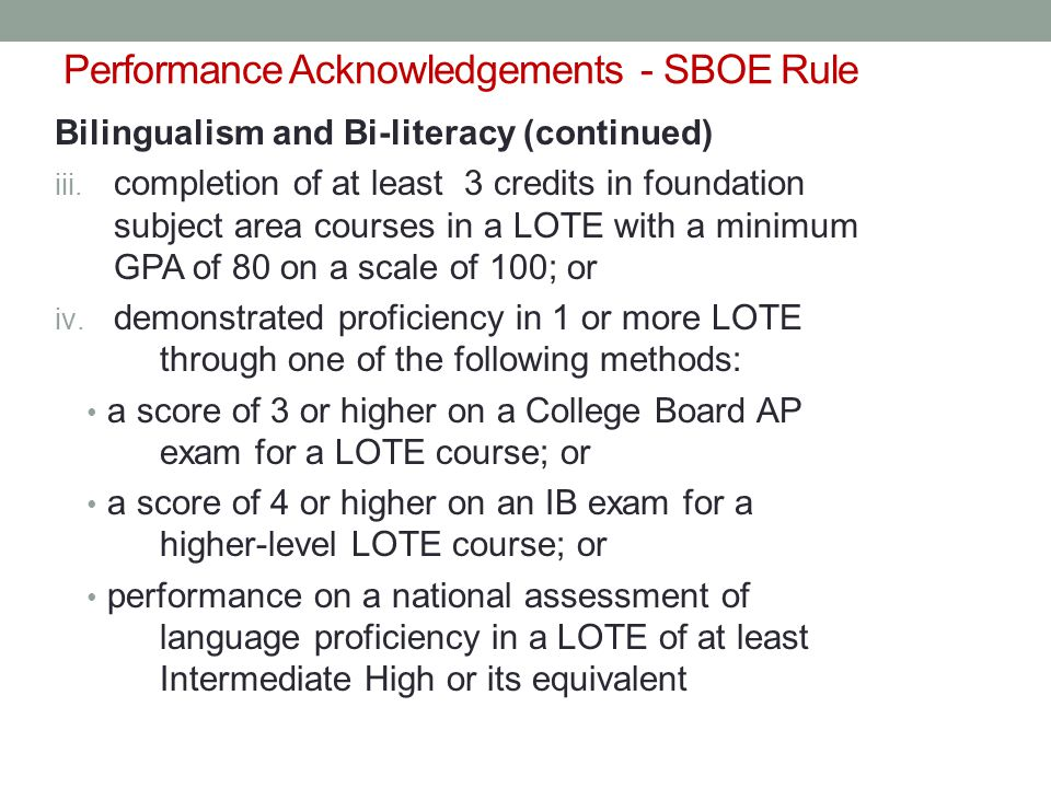 Performance Acknowledgements - SBOE Rule Bilingualism and Bi-literacy (continued) iii.