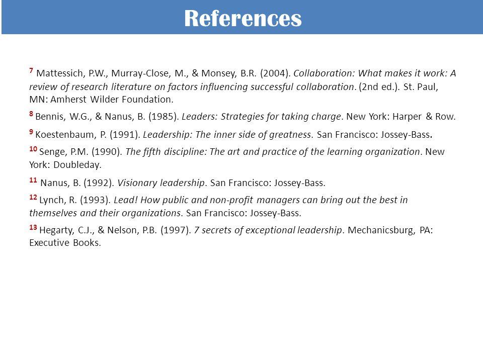 References 7 Mattessich, P.W., Murray-Close, M., & Monsey, B.R.