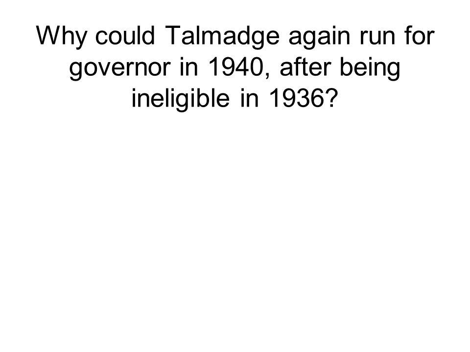What happened under Talmadge's rule in 1940.