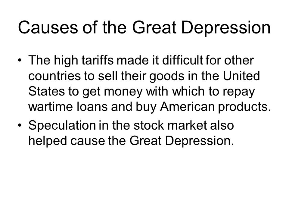 Causes of the Depression One final cause was the laissez-faire attitude of the American people and of American government and business leaders.