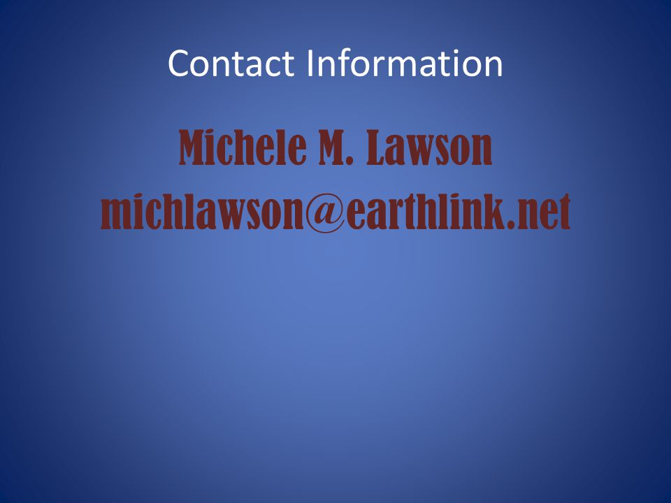 Contact Information Michele M. Lawson michlawson@earthlink.net