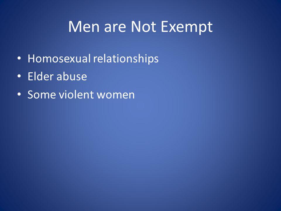 Men are Not Exempt Homosexual relationships Elder abuse Some violent women