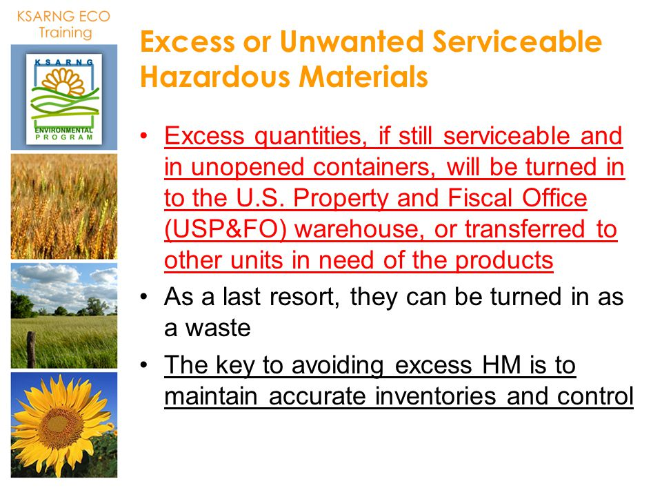 Excess or Unwanted Serviceable Hazardous Materials Excess quantities, if still serviceable and in unopened containers, will be turned in to the U.S. P