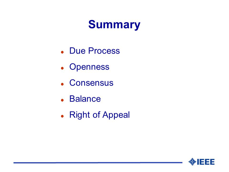 Summary l Due Process l Openness l Consensus l Balance l Right of Appeal