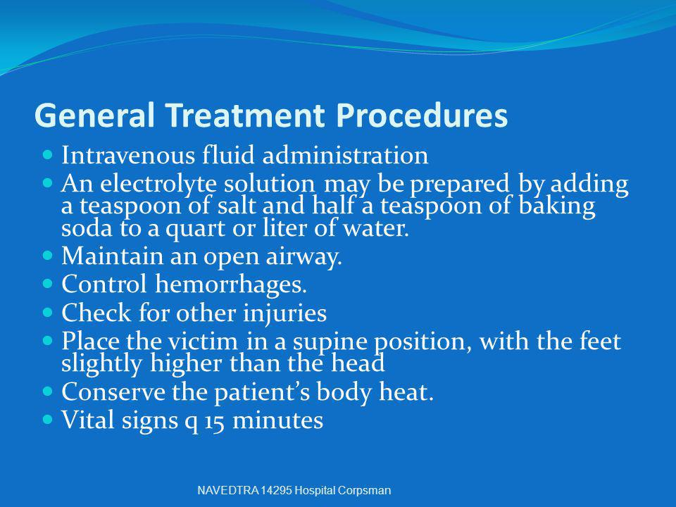 General Treatment Procedures Intravenous fluid administration An electrolyte solution may be prepared by adding a teaspoon of salt and half a teaspoon