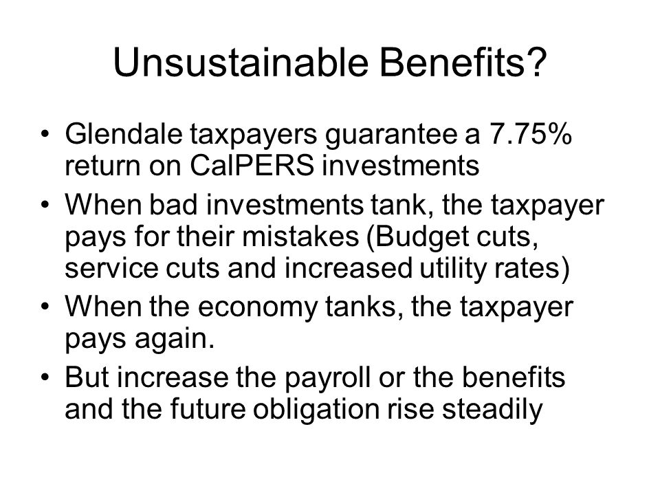 Unsustainable Benefits.