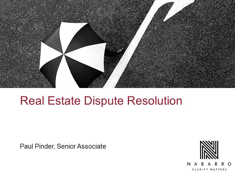 Real Estate Dispute Resolution Paul Pinder, Senior Associate