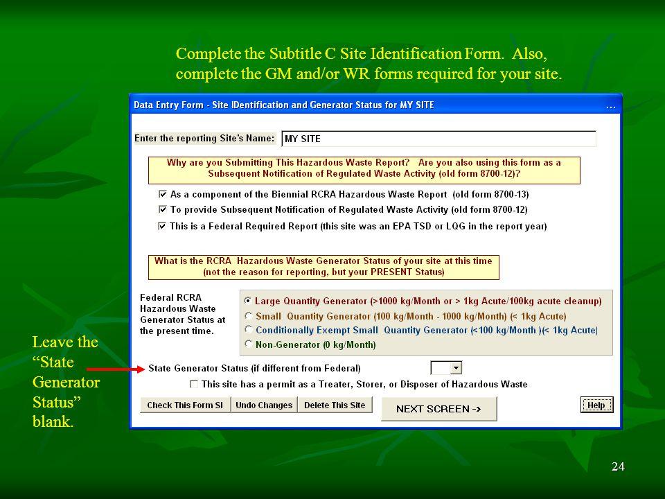24 Complete the Subtitle C Site Identification Form.