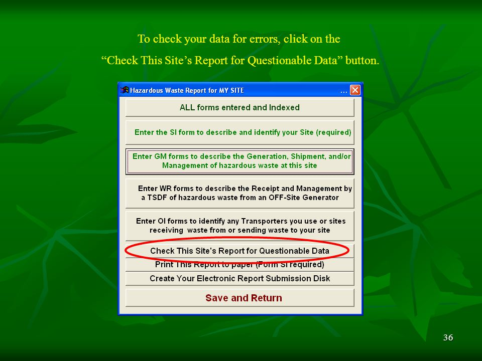 36 To check your data for errors, click on the Check This Site's Report for Questionable Data button.
