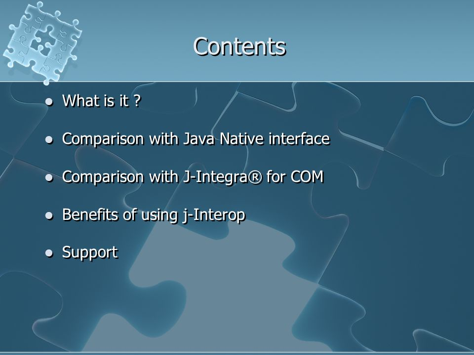 Contents What is it ? Comparison with Java Native interface Comparison with J-Integra® for COM Benefits of using j-Interop Support What is it ? Compar