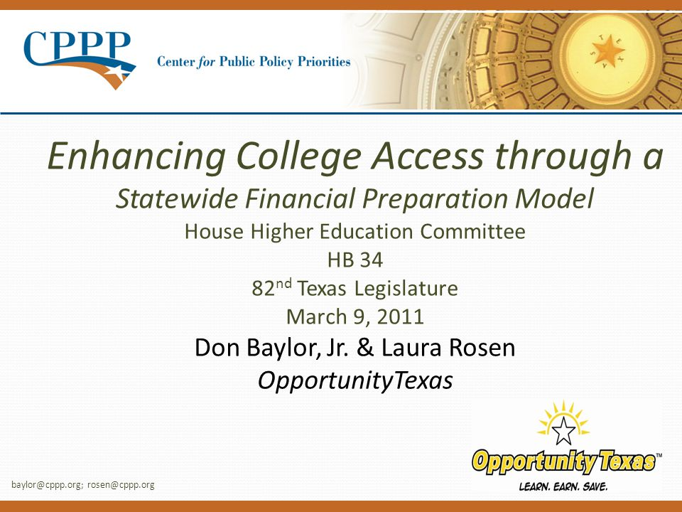 Enhancing College Access through a Statewide Financial Preparation Model House Higher Education Committee HB 34 82 nd Texas Legislature March 9, 2011