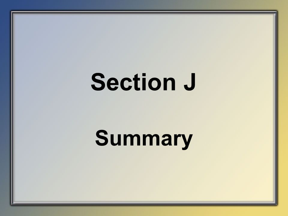 Section J Summary