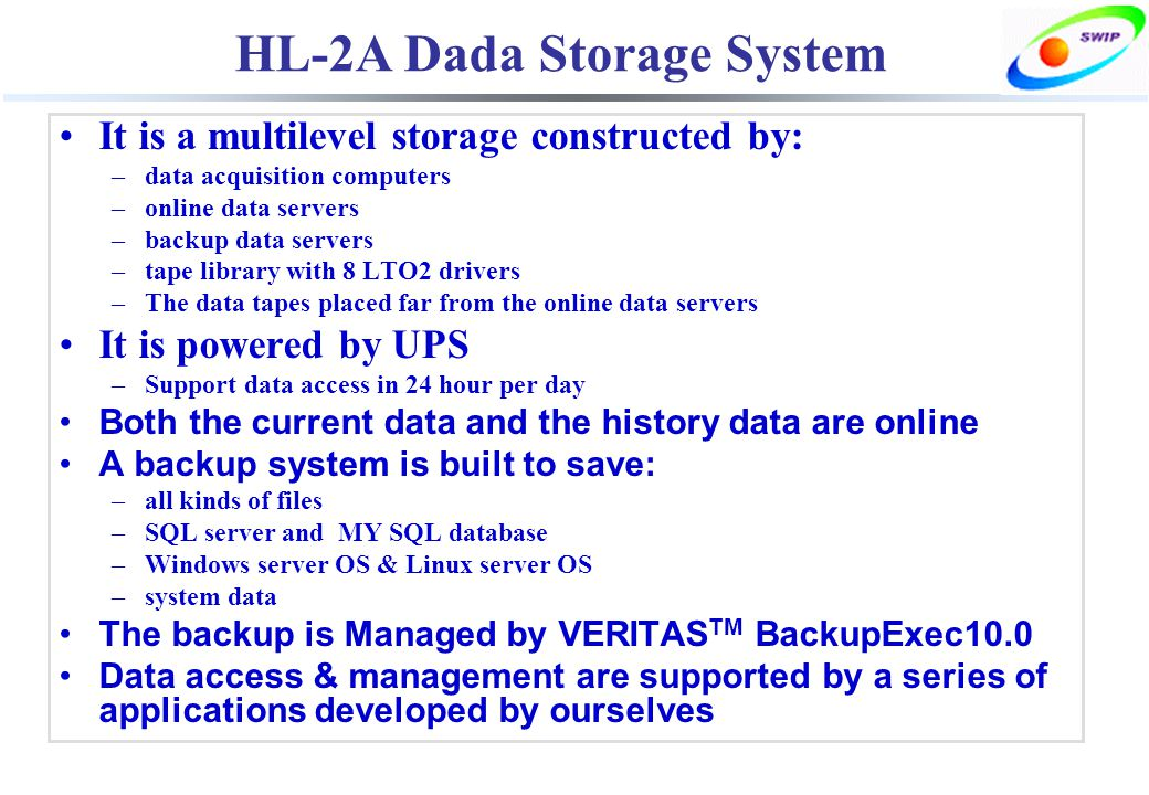 HL-2A Dada Storage System It is a multilevel storage constructed by: –data acquisition computers –online data servers –backup data servers –tape libra