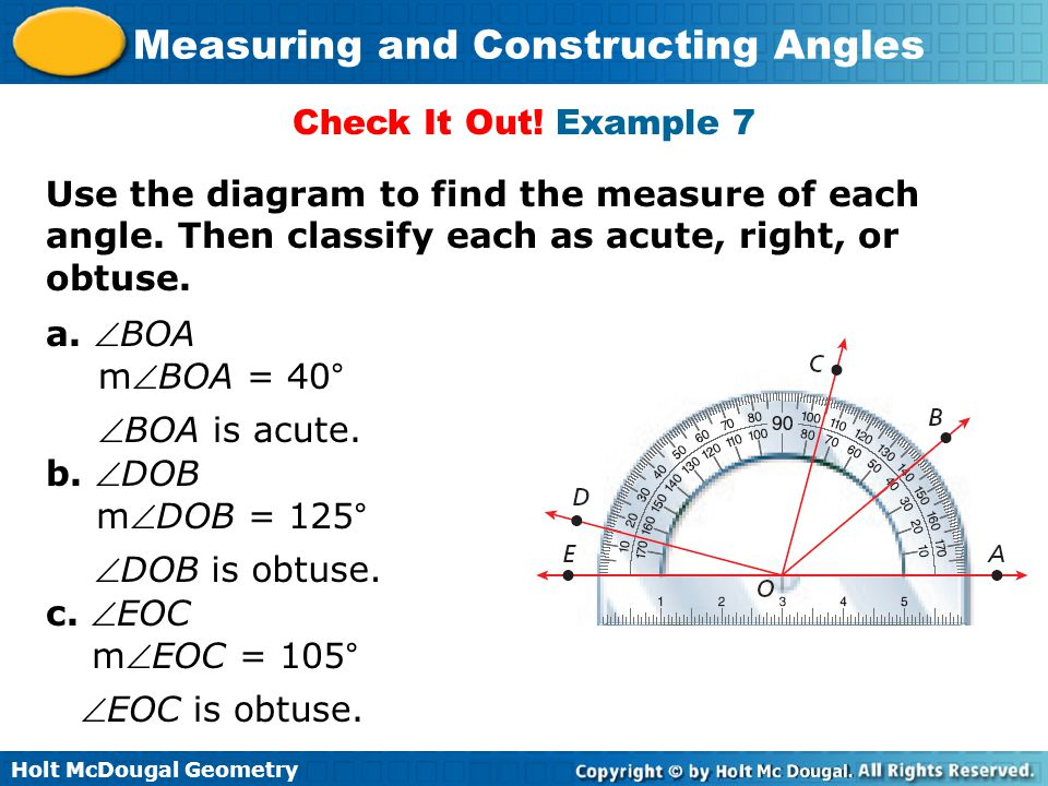 Holt McDougal Geometry Measuring and Constructing Angles Check It Out! Example 7 Use the diagram to find the measure of each angle. Then classify each