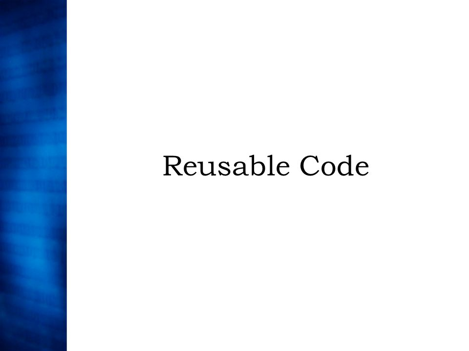 Reusable Code