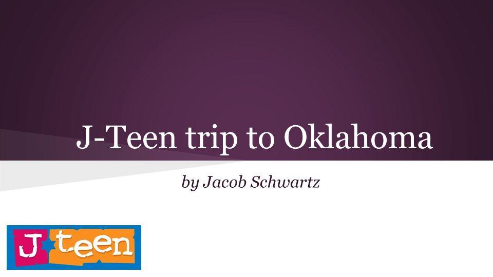 J-Teen trip to Oklahoma by Jacob Schwartz