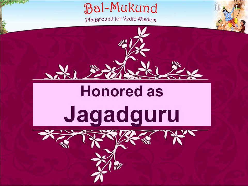 Honored as Jagadguru